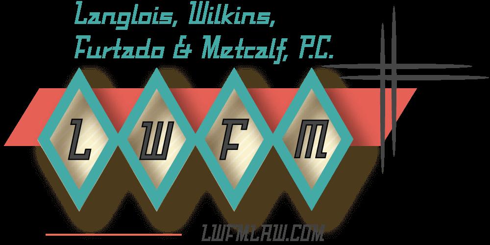 Langlois, Wilkins, Furtado & Metcalf, P.C. Logo
