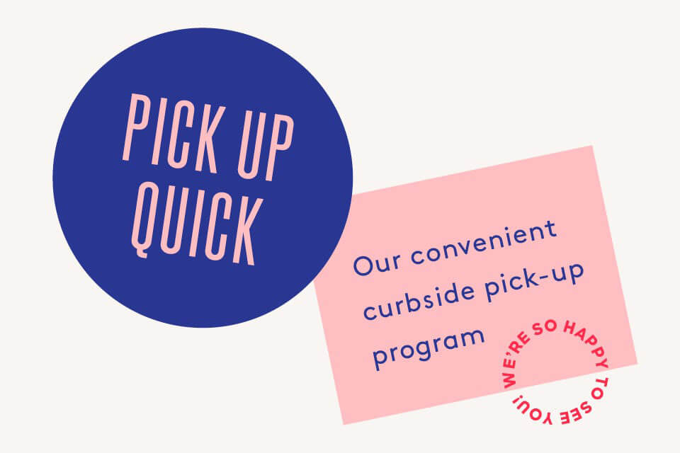 Pick Up Quick - Our Convenient Curbside Pick-Up Program