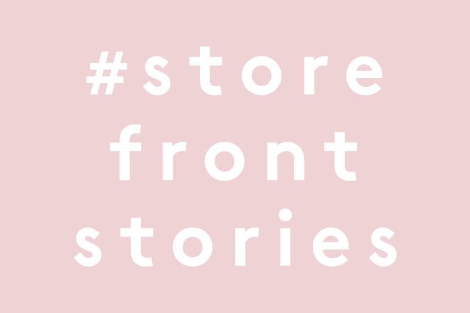 #StoreFrontStories